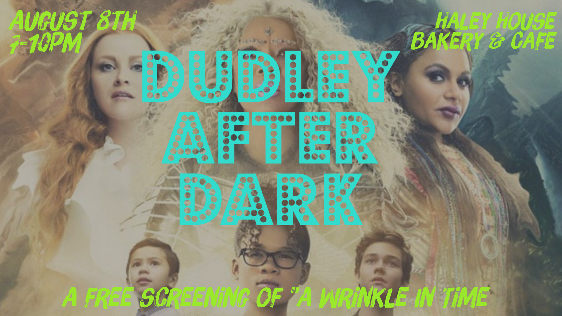 Dudley After Dark A Wrinkle In Time 08 08 18