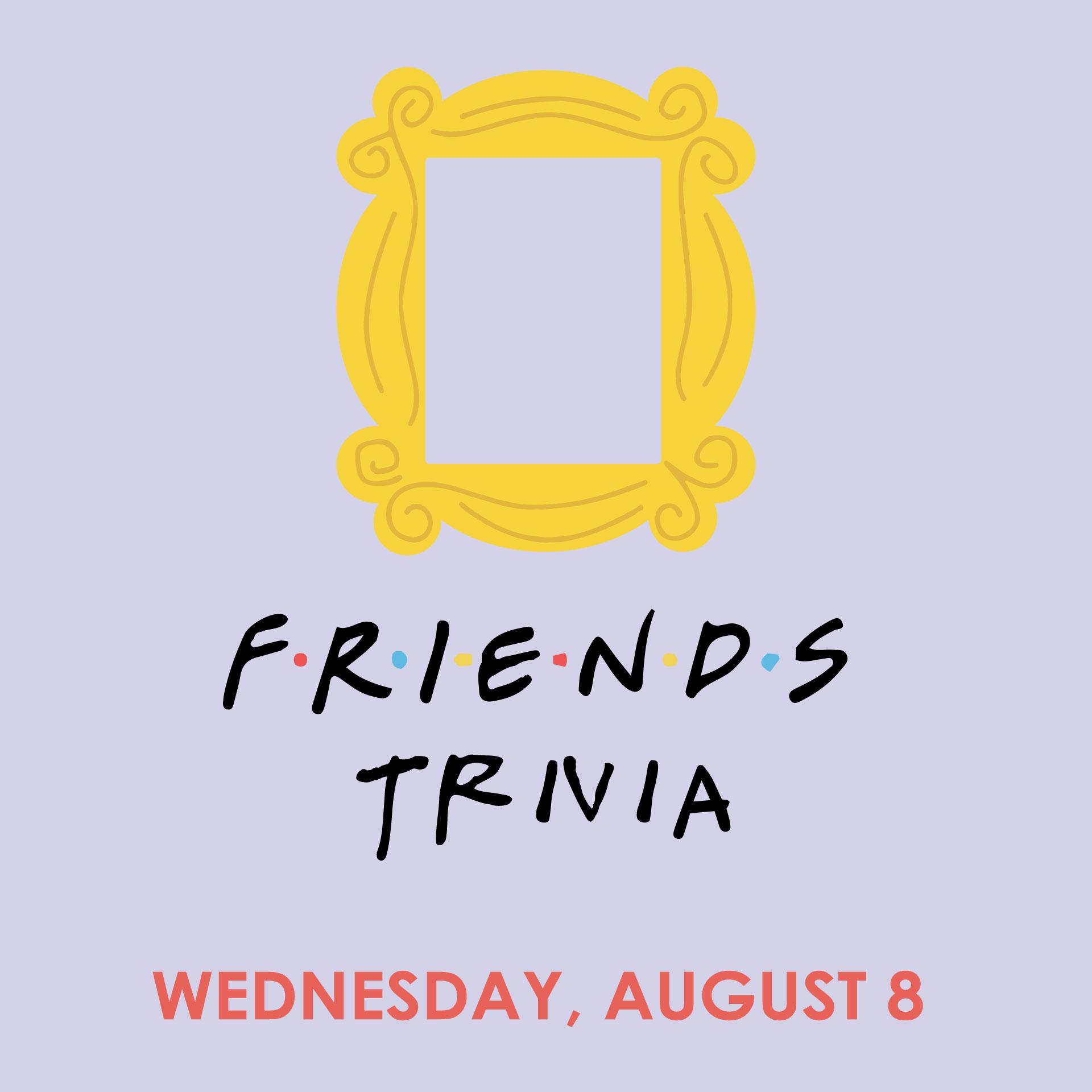 Friends Trivia [08/08/18]