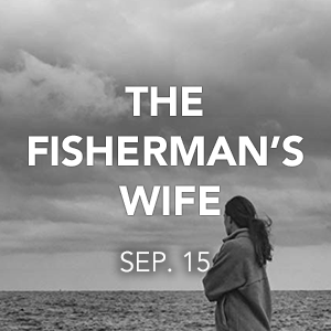 Neverdark Series: The Fisherman's Wife [09/15/19]